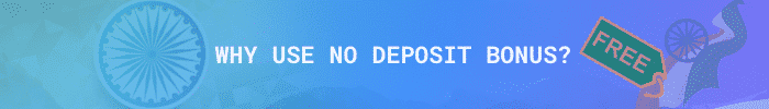 Why use a no deposit bonus in India?
