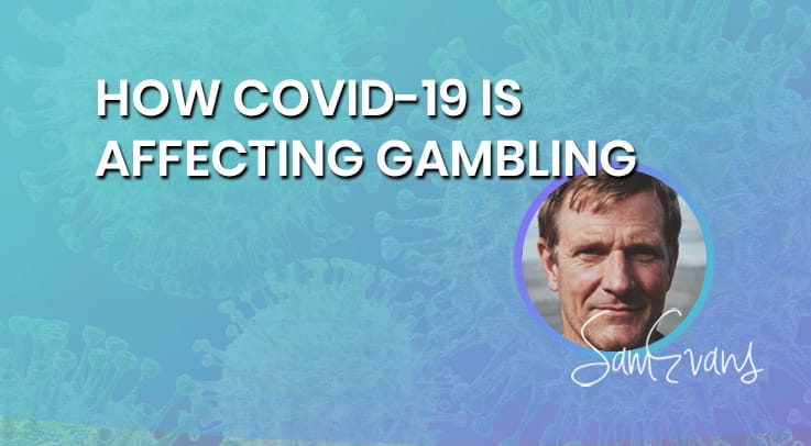 how covid19 is affecting gambling