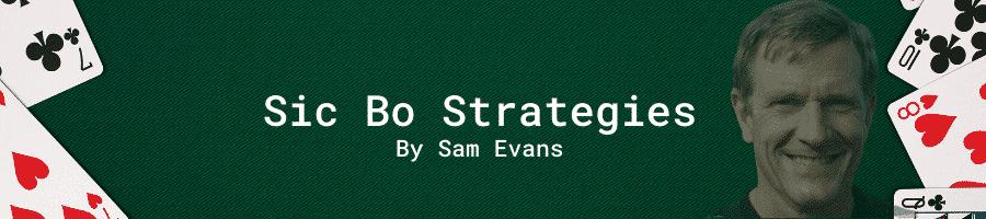 Sic Bo Strategies By Sam Evans