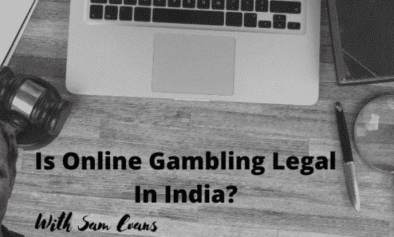 Is Online Gambling Legal in India?