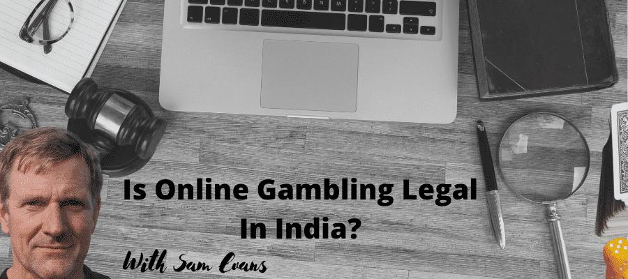 is online gambling legal in india?